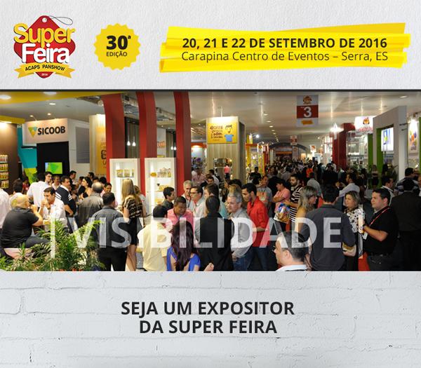 30� edi��o da Super Feira Acaps garante visibilidade para expositores