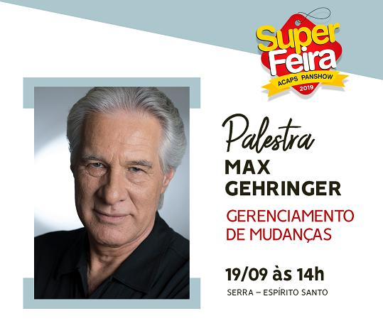 Max Gehringer falar� sobre gerenciamento de mudan�as na Super Feira 2019