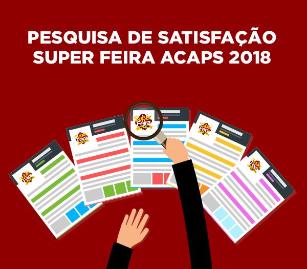 Pesquisa de Satisfa��o Super Feira Acaps Panshow 2018